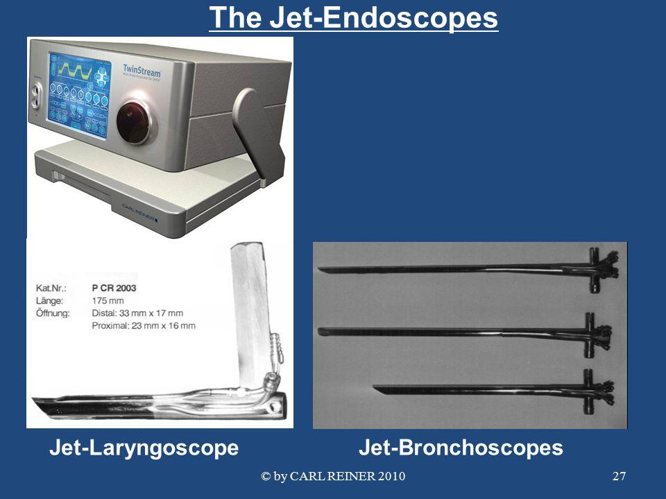 © by CARL REINER 201027 Jet-Laryngoscope Jet-Bronchoscopes The Jet-Endoscopes