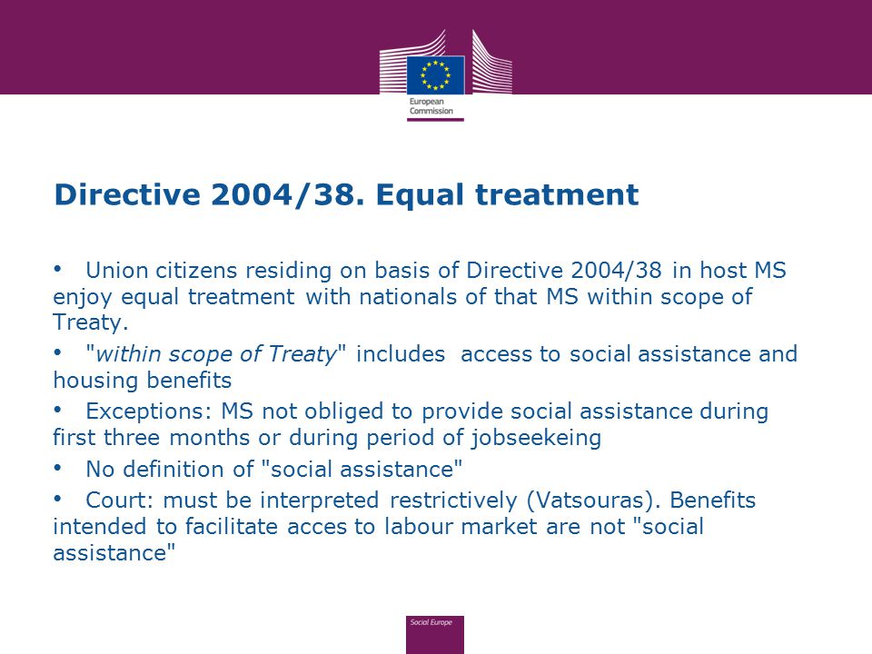 Directive 2004/38. Equal treatment Union citizens residing on basis of Directive 2004/38 in host MS enjoy equal treatment with nationals of that MS wi