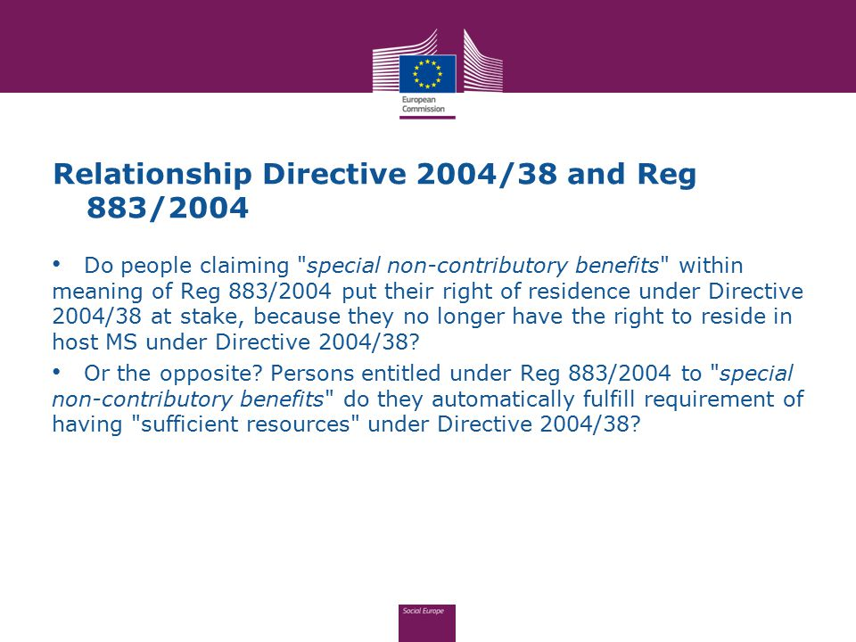 Relationship Directive 2004/38 and Reg 883/2004 Do people claiming