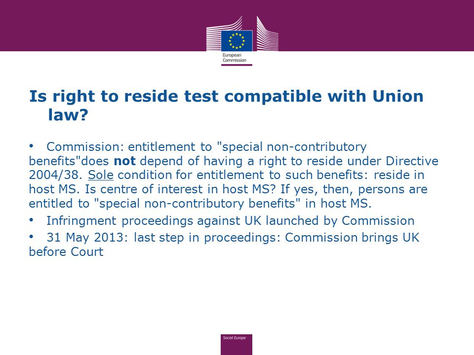 Is right to reside test compatible with Union law? Commission: entitlement to