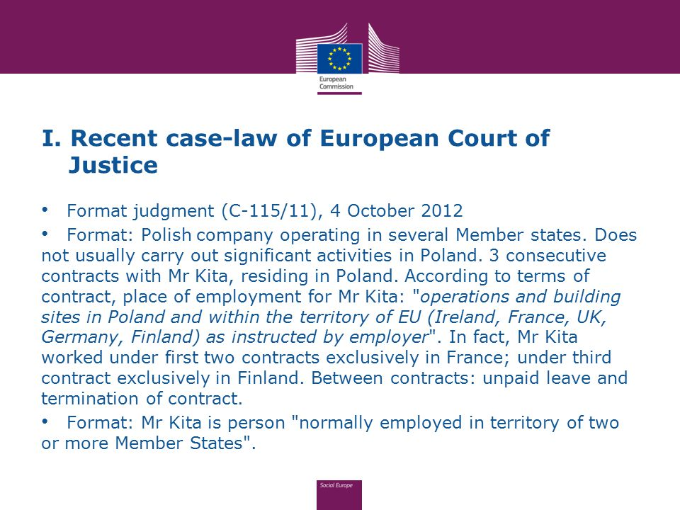 I. Recent case-law of European Court of Justice Format judgment (C-115/11), 4 October 2012 Format: Polish company operating in several Member states.