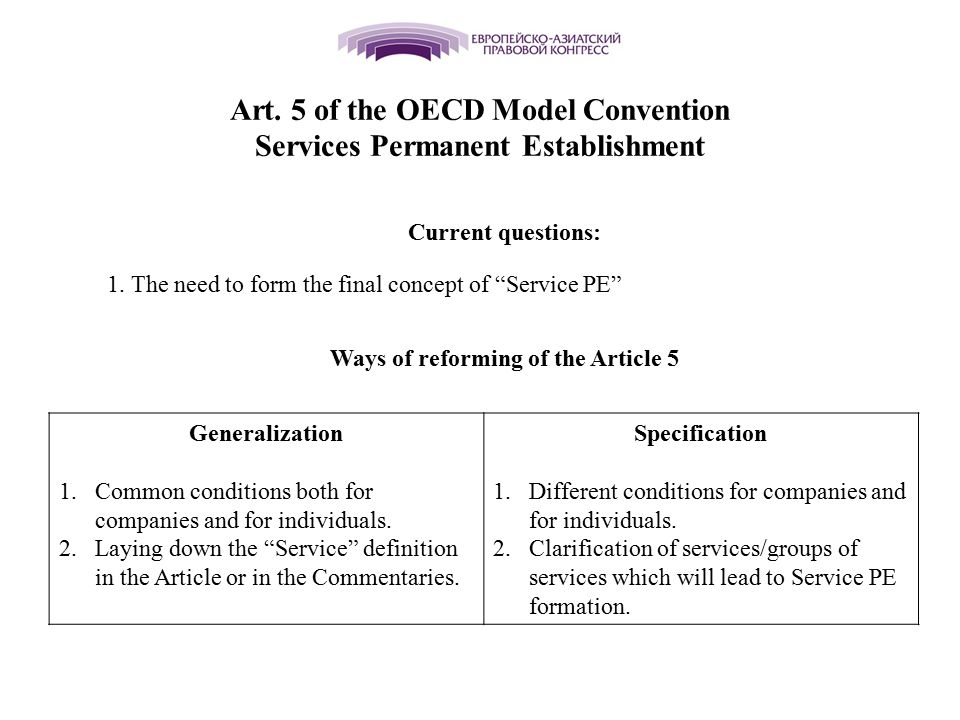 "Art. 5 of the OECD Model Convention Services Permanent Establishment Current questions: 1. The need to form the final concept of ""Service PE"" Ways of"