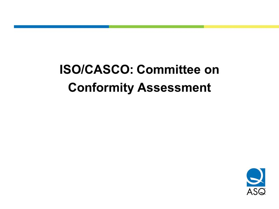 ISO/CASCO: Committee on Conformity Assessment