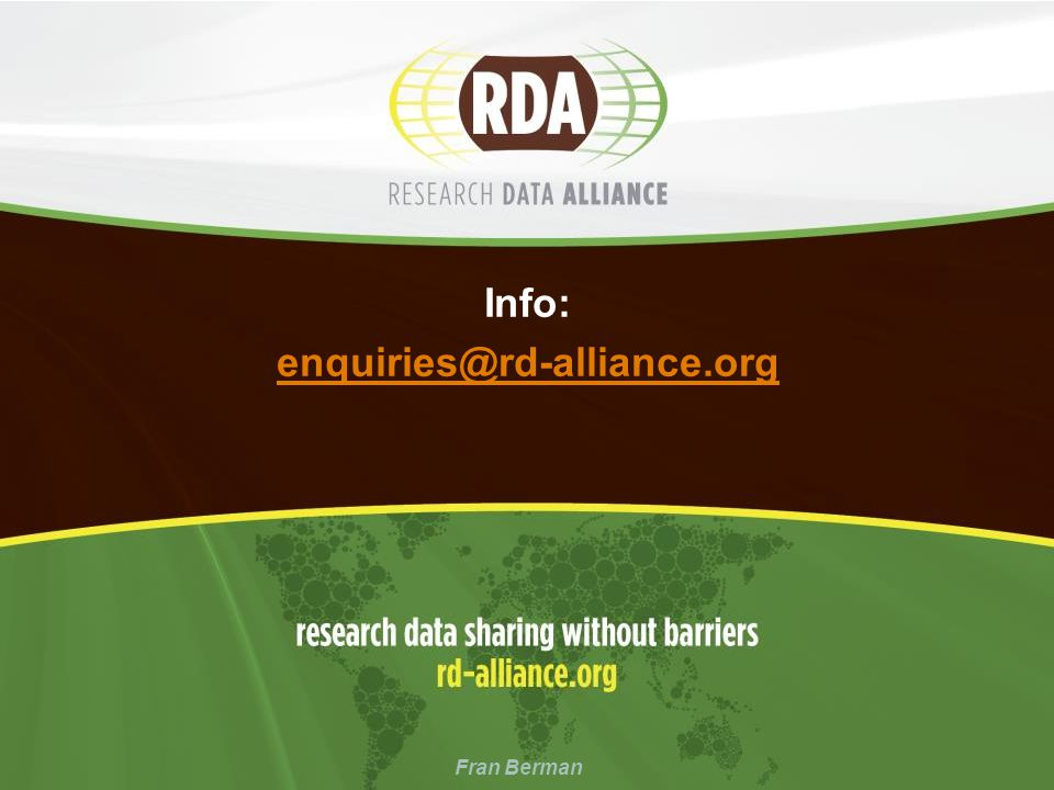 Info: enquiries@rd-alliance.org enquiries@rd-alliance.org Fran Berman
