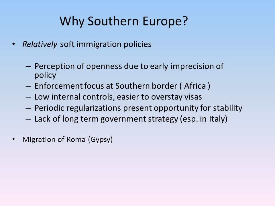 Why Southern Europe.