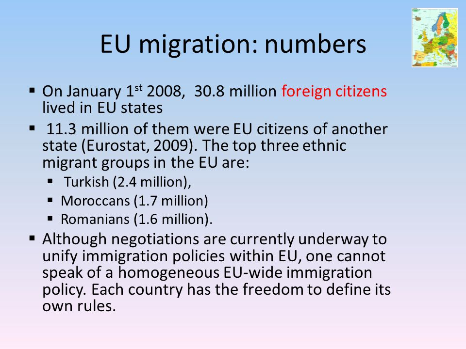 EU migration: numbers  On January 1 st 2008, 30.8 million foreign citizens lived in EU states  11.3 million of them were EU citizens of another stat