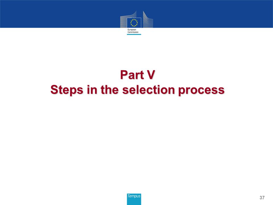 37 Part V Steps in the selection process