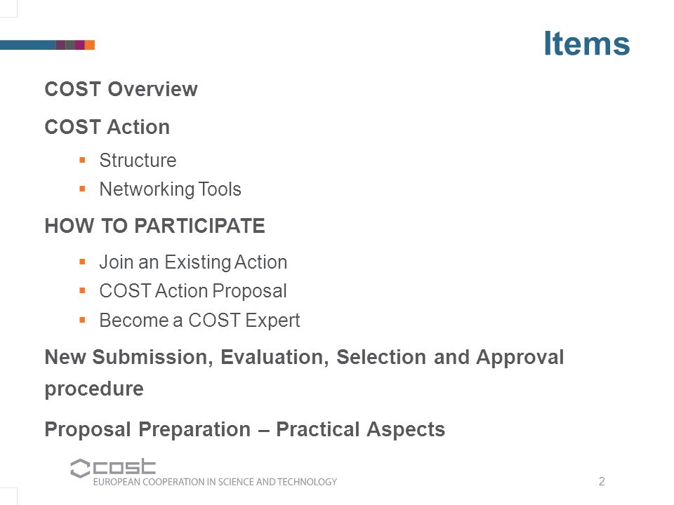 Items COST Overview COST Action  Structure  Networking Tools HOW TO PARTICIPATE  Join an Existing Action  COST Action Proposal  Become a COST Exp