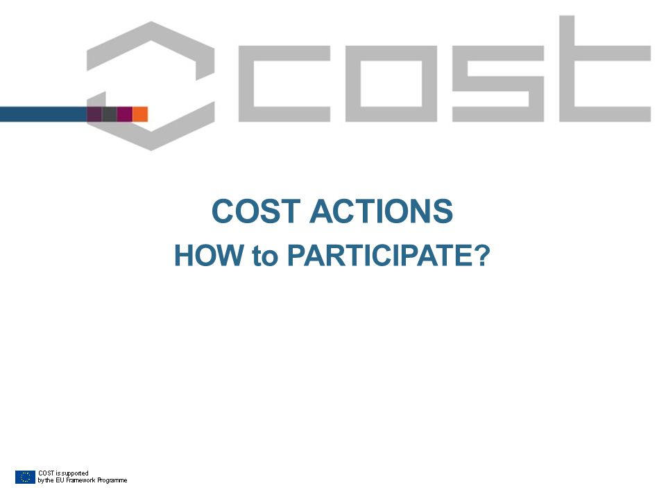 COST ACTIONS HOW to PARTICIPATE?