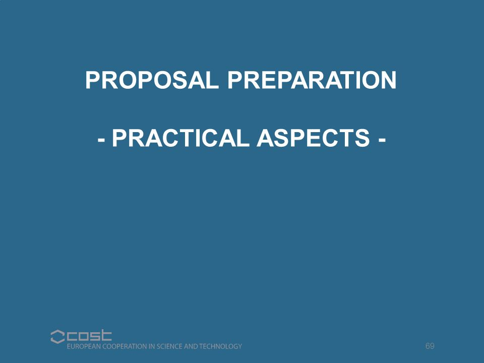 PROPOSAL PREPARATION - PRACTICAL ASPECTS - 69