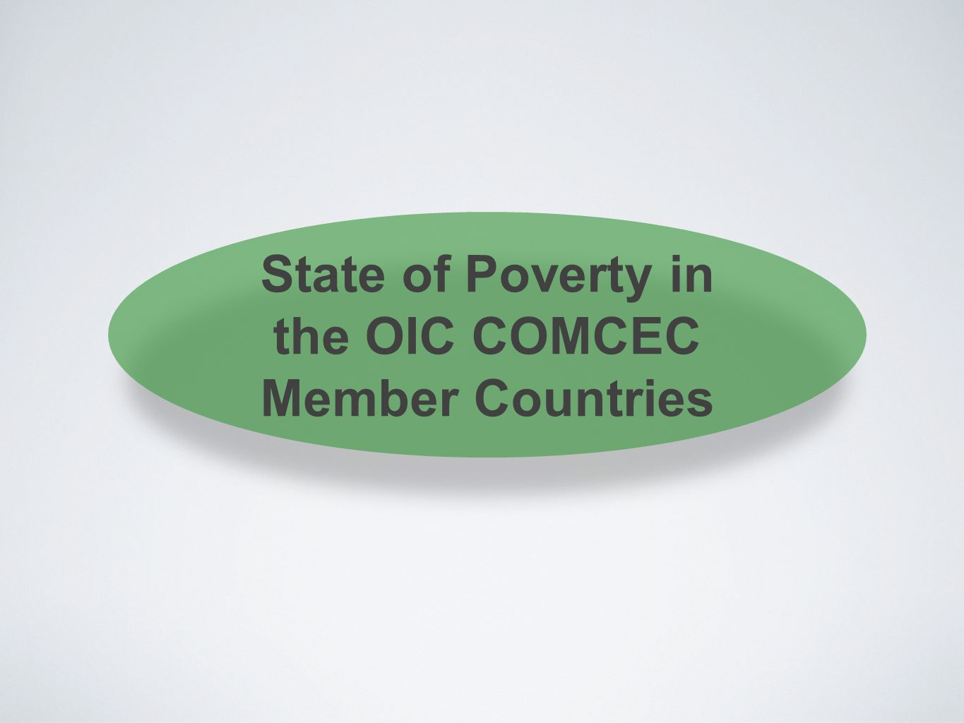 State of Poverty in the OIC COMCEC Member Countries