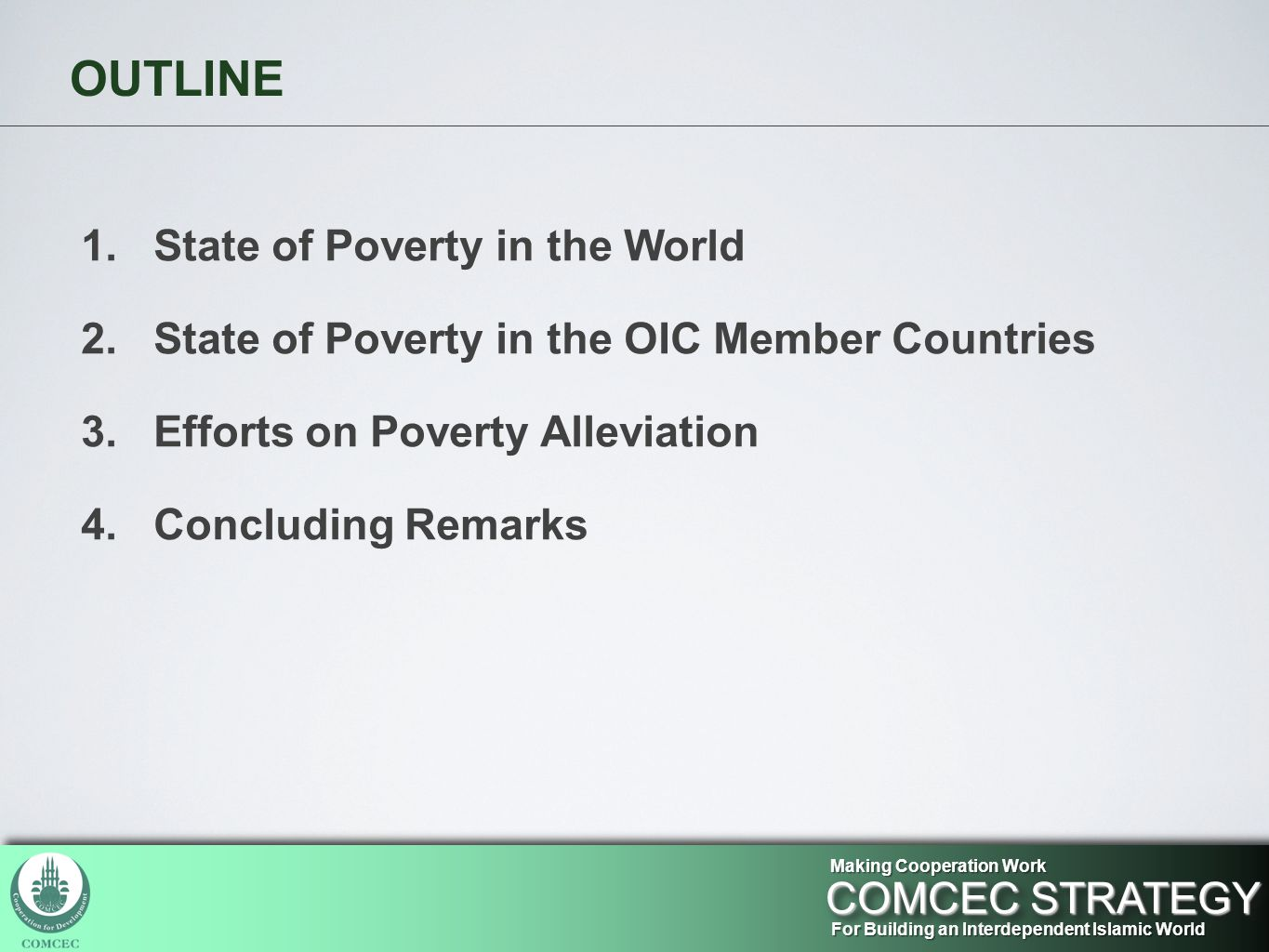 OUTLINE 1. State of Poverty in the World 2. State of Poverty in the OIC Member Countries 3.