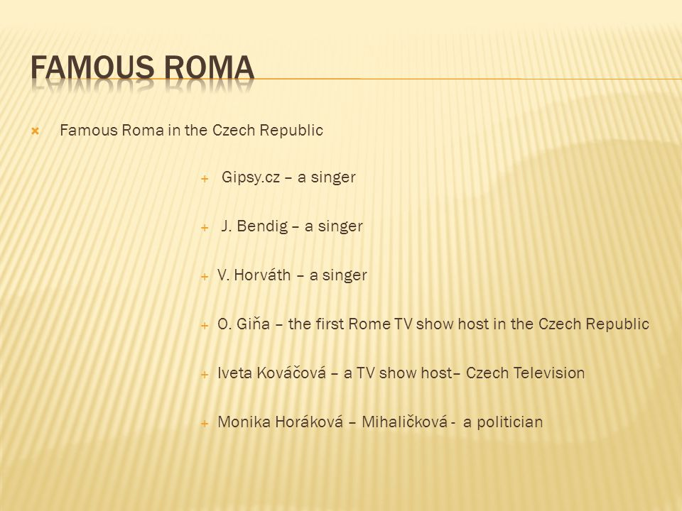  Famous Roma in the Czech Republic  Gipsy.cz – a singer  J.