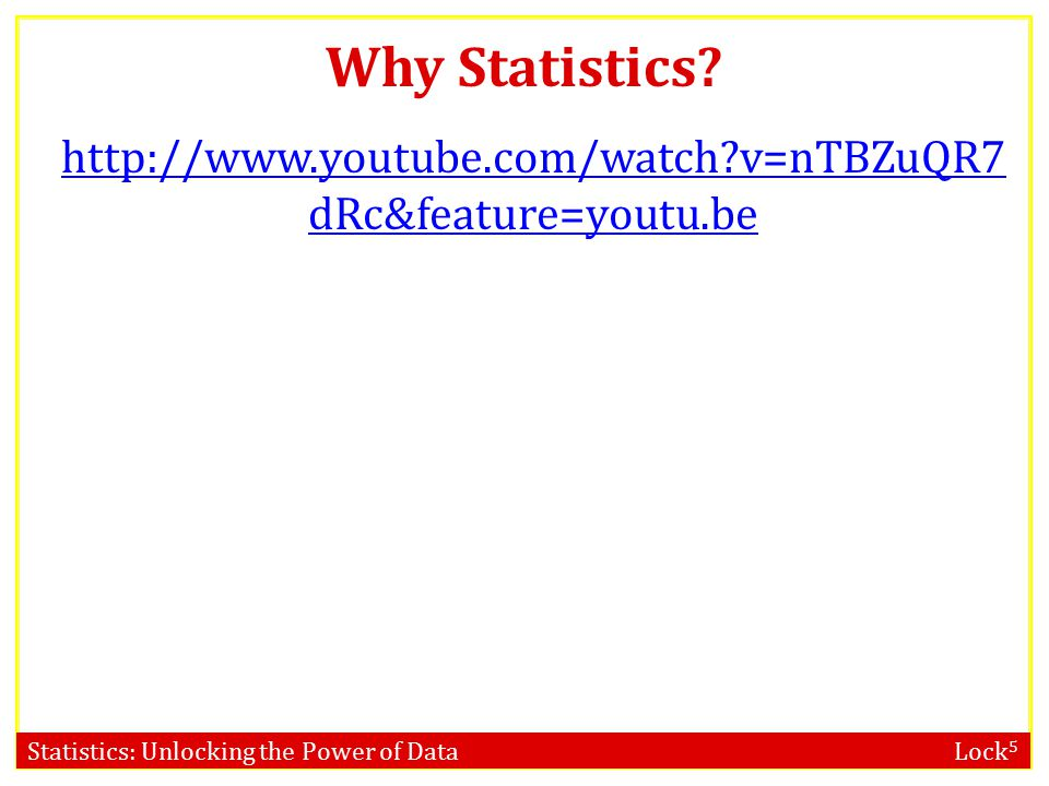 Statistics: Unlocking the Power of Data Lock 5 Why Statistics.