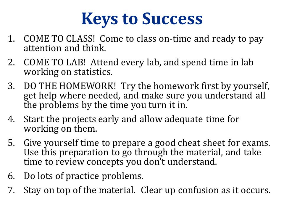 Keys to Success 1.COME TO CLASS. Come to class on-time and ready to pay attention and think.