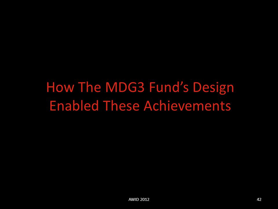 How The MDG3 Fund's Design Enabled These Achievements AWID 201242