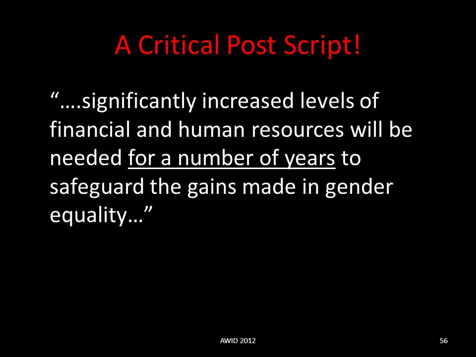 "A Critical Post Script! ""….significantly increased levels of financial and human resources will be needed for a number of years to safeguard the gains"