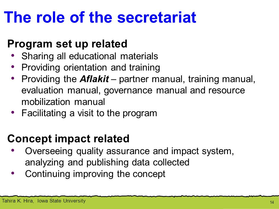 Tahira K. Hira, Iowa State University The role of the secretariat Program set up related Sharing all educational materials Providing orientation and t