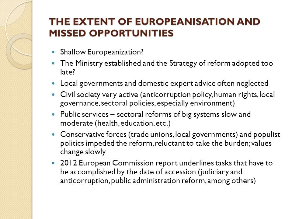 THE EXTENT OF EUROPEANISATION AND MISSED OPPORTUNITIES Shallow Europeanization.