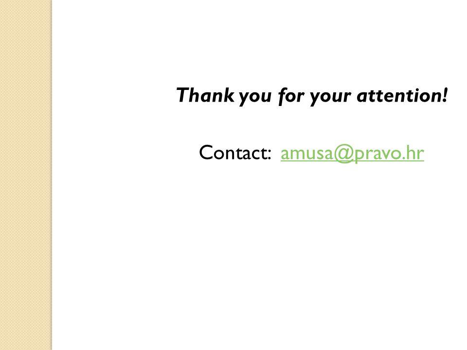 Thank you for your attention! Contact: amusa@pravo.hramusa@pravo.hr