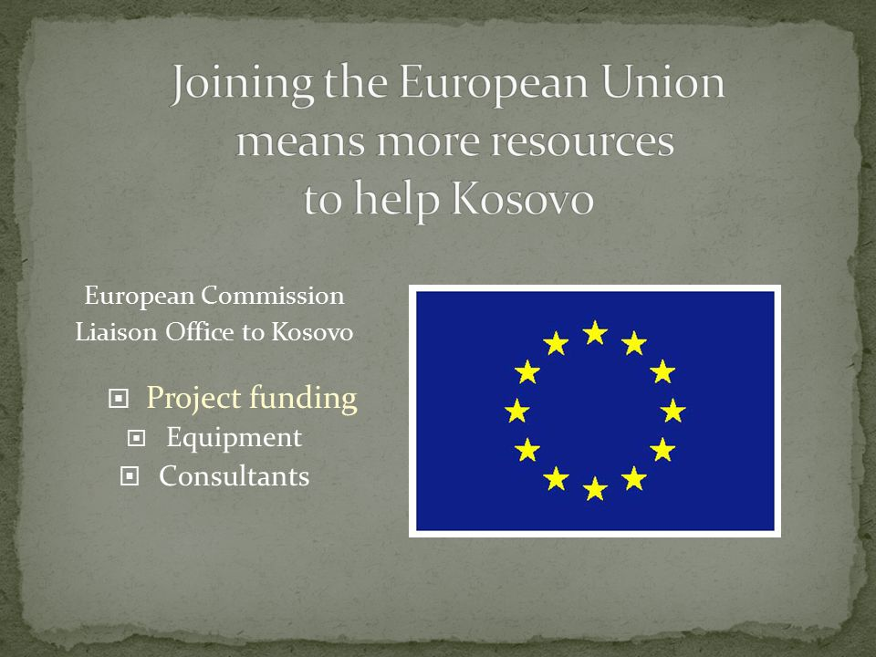 European Commission Liaison Office to Kosovo  Project funding  Equipment  Consultants