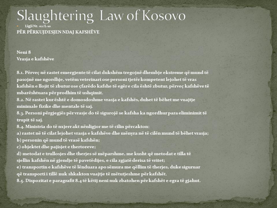 Ligji Nr.02/L-10 PËR PËRKUJDESJEN NDAJ KAFSHËVE Neni 8 Vrasja e kafshëve 8.1.