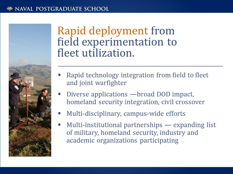 Rapid deployment from field experimentation to fleet utilization.