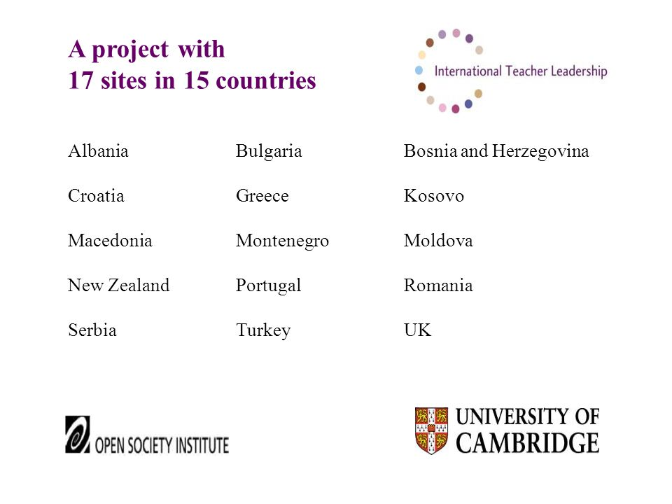 A project with 17 sites in 15 countries AlbaniaBulgaria Bosnia and Herzegovina Croatia GreeceKosovo MacedoniaMontenegroMoldova New Zealand Portugal Romania SerbiaTurkeyUK