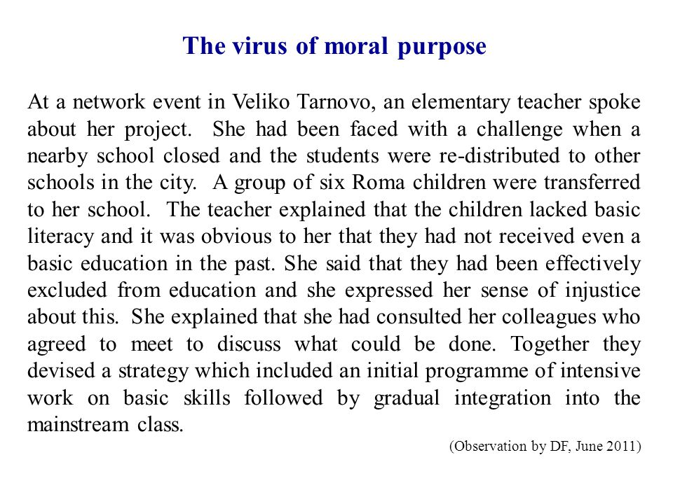 The virus of moral purpose At a network event in Veliko Tarnovo, an elementary teacher spoke about her project.