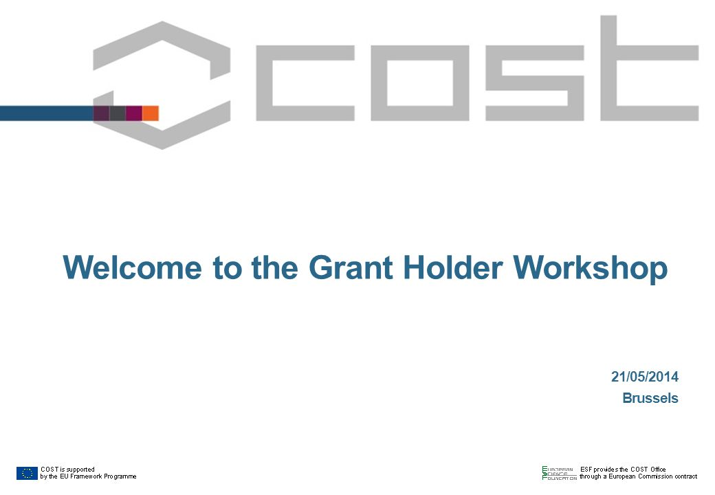 22 Grant Manager Tasks  Create a Grant Manager account profile in e-COST – email address required.
