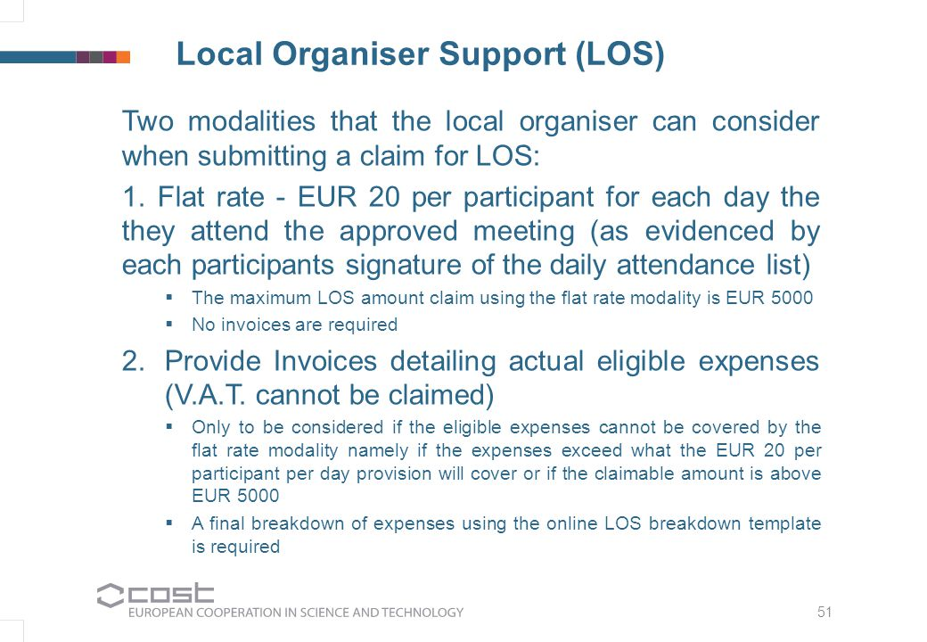 51 Local Organiser Support (LOS) Two modalities that the local organiser can consider when submitting a claim for LOS: 1.