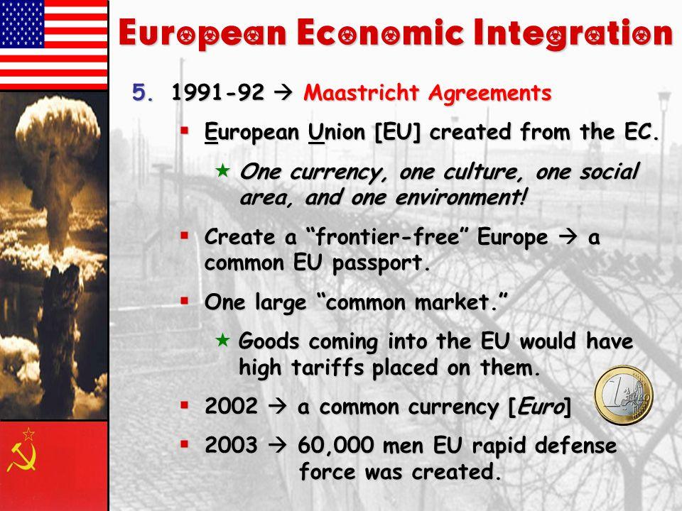 European Economic Integration 4.1967  combined the ECSC & EEC to form the European Community [EC].