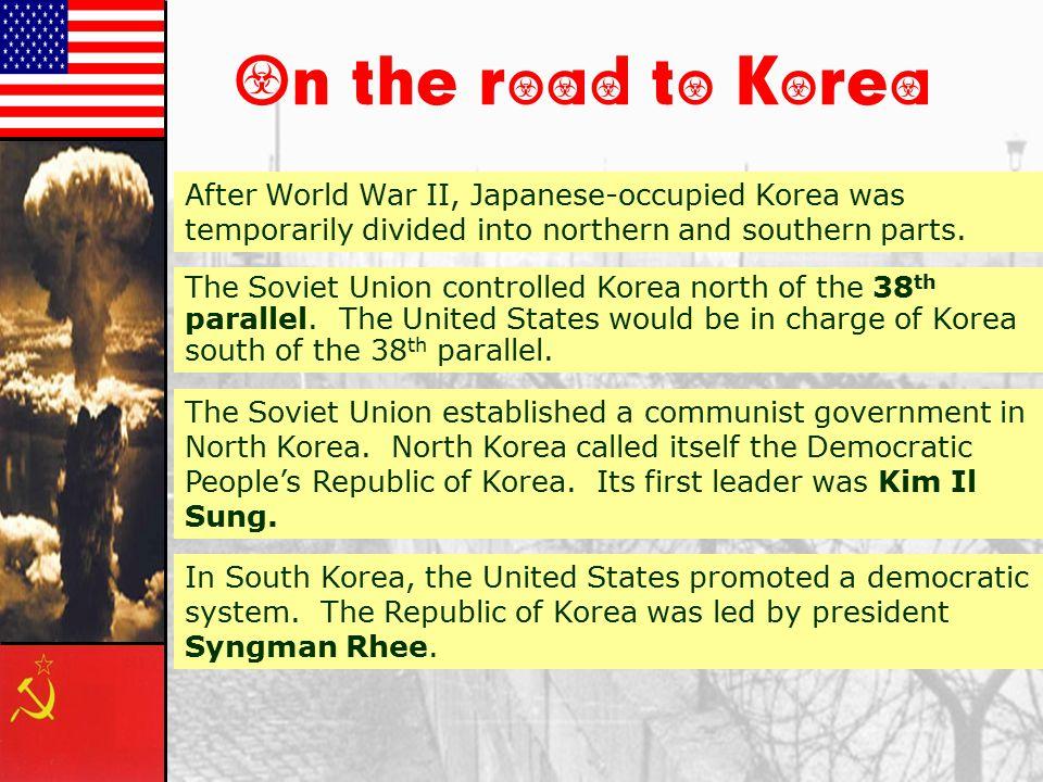 The Korean War: A Police Action (1950-1953) Syngman Rhee Kim Il-Sung Domino Theory