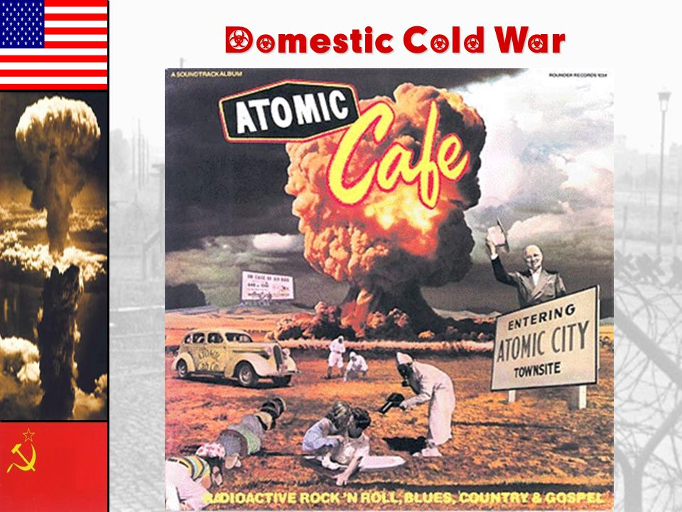 Essential Questions 3.11.09 How does the Cold War affect domestic (home) affairs.