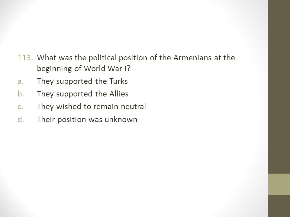 113.What was the political position of the Armenians at the beginning of World War I.