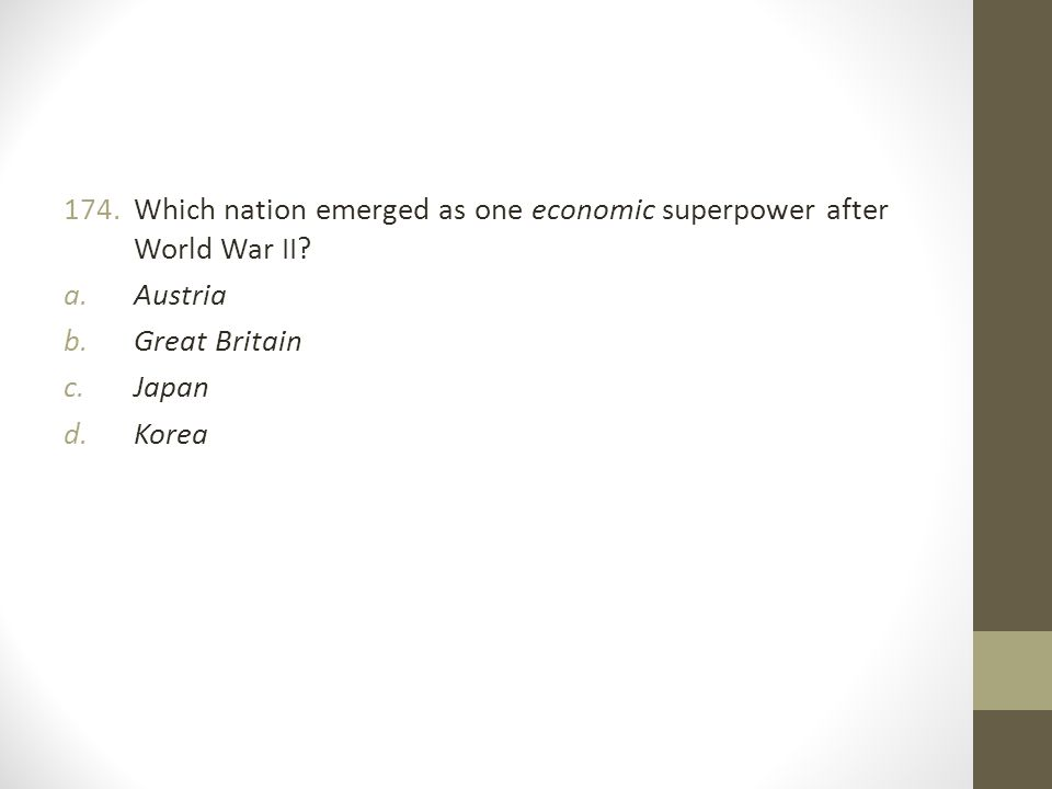 174.Which nation emerged as one economic superpower after World War II.