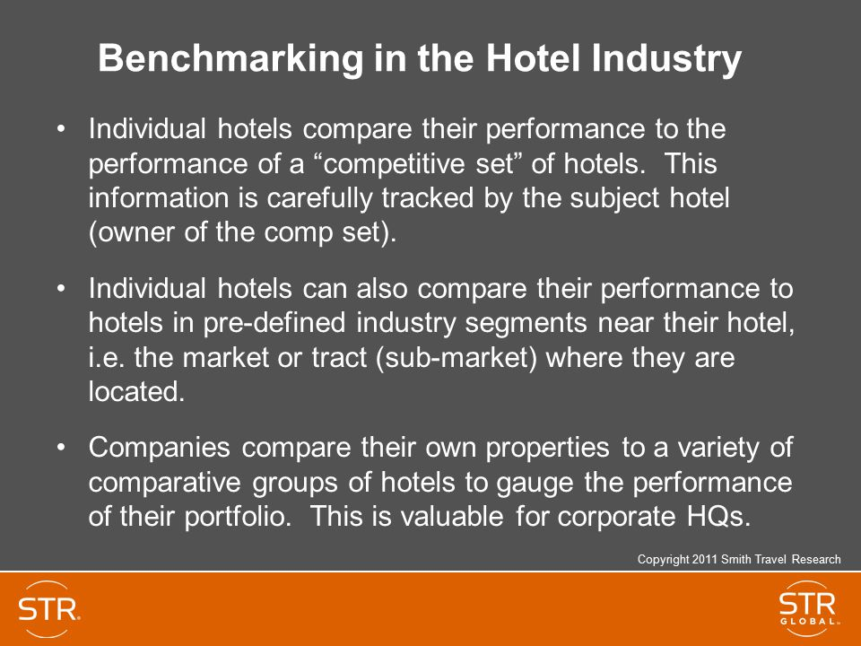 Benchmarking in the Hotel Industry Individual hotels compare their performance to the performance of a competitive set of hotels.