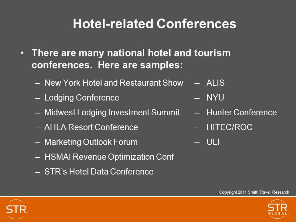 Hotel-related Conferences There are many national hotel and tourism conferences.