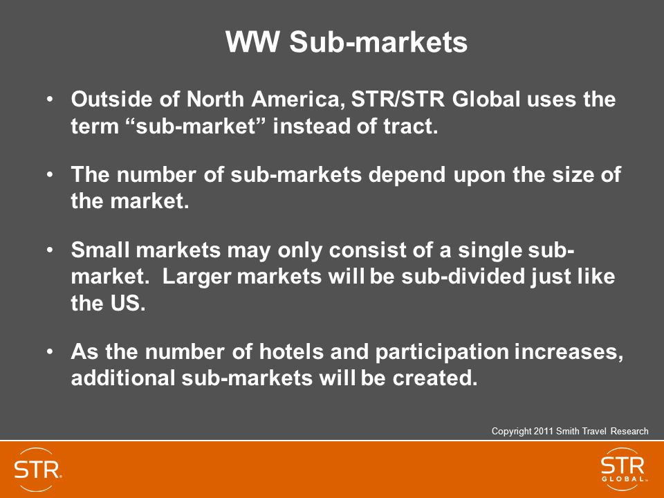 WW Sub-markets Outside of North America, STR/STR Global uses the term sub-market instead of tract.