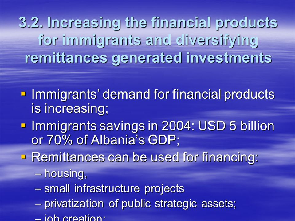 3.2. Increasing the financial products for immigrants and diversifying remittances generated investments  Immigrants' demand for financial products i