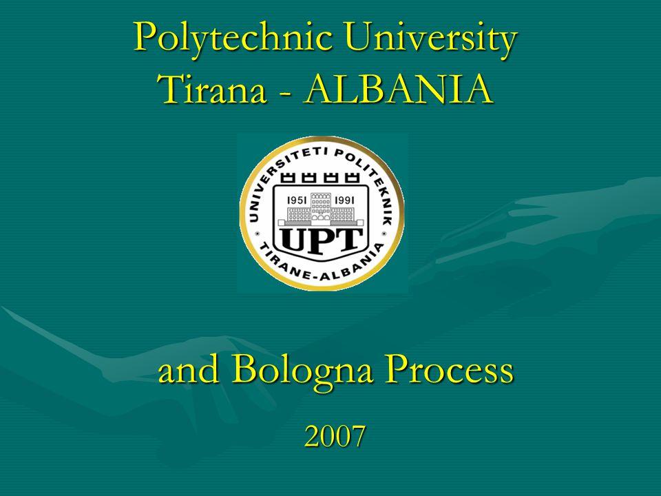 Polytechnic University Tirana - ALBANIA and Bologna Process 2007