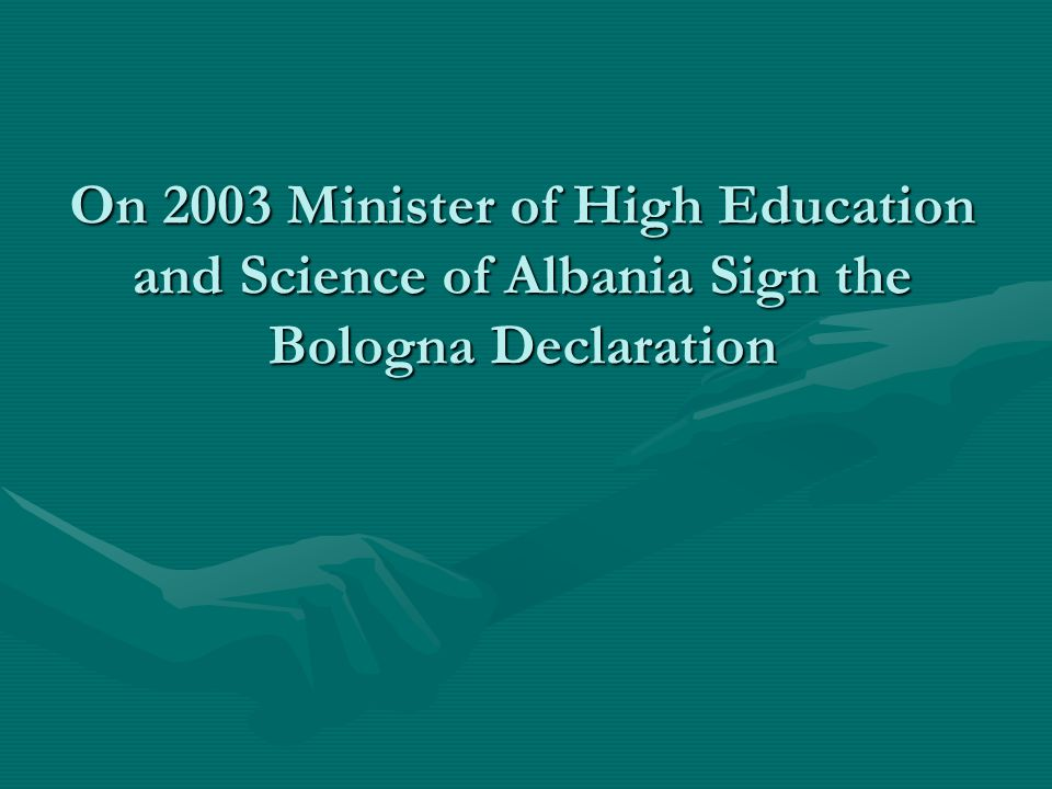 On 2003 Minister of High Education and Science of Albania Sign the Bologna Declaration