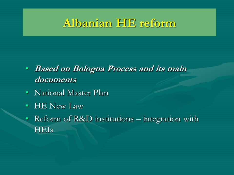 HE Reform - stakeholders Government – MoES,Government – MoES, Albanian BFUGAlbanian BFUG  Ad Hoc WGs HEIs,HEIs, Council for HE and Science,Council for HE and Science, Employers community,Employers community, Student organisations,Student organisations, Trade UnionsTrade Unions