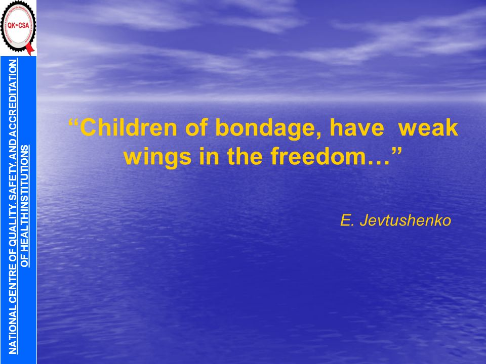 Children of bondage, have weak wings in the freedom… E.