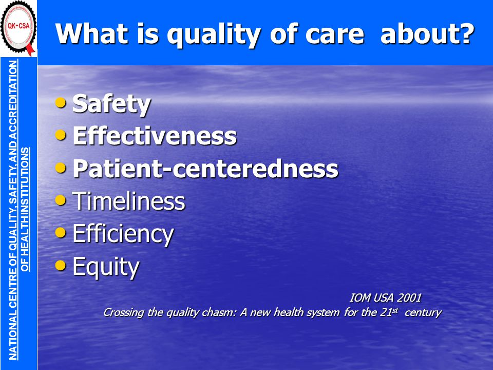 What is quality of care about.