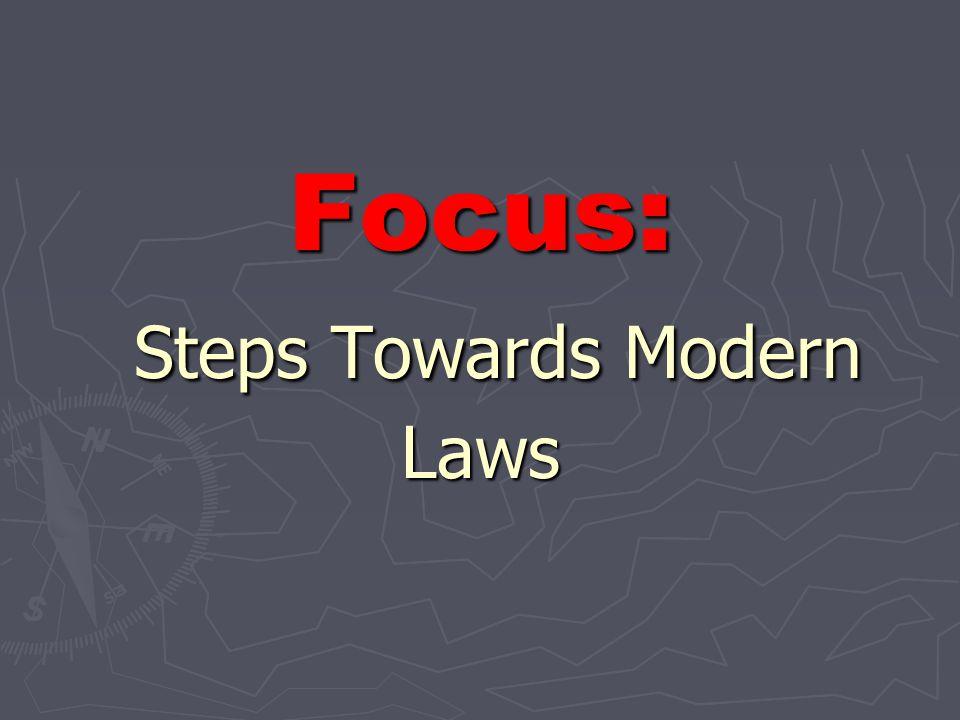 Focus: Steps Towards Modern Laws