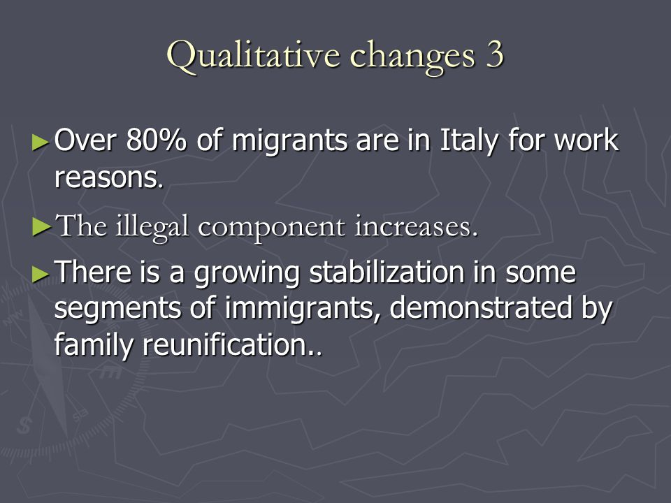 Qualitative changes 3 ► Over 80% of migrants are in Italy for work reasons.