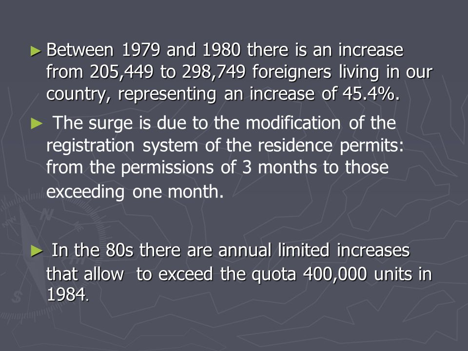 ► Between 1979 and 1980 there is an increase from 205,449 to 298,749 foreigners living in our country, representing an increase of 45.4%.