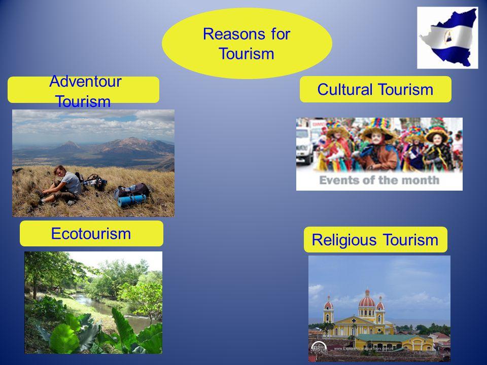 Reasons for Tourism Cultural Tourism Adventour Tourism Ecotourism Religious Tourism