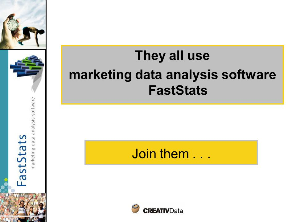 They all use marketing data analysis software FastStats Join them...